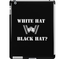 BLACK HAT WHITE HAT iPad Case/Skin