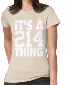 It's A 214 Thing (White) Womens Fitted T-Shirt