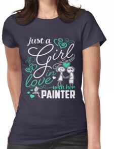 Just A Girl In Love Painter Womens Fitted T-Shirt