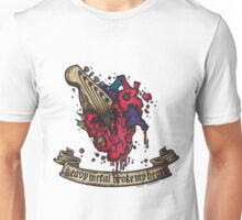 Heavy metal broke my heart! Unisex T-Shirt