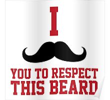 Limited Edition 'I Mustache You To Respect This Beard' Funny Beard-Lover's T-Shirt Poster