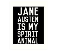 Jane Austen is my Spirit Animal_White Art Print
