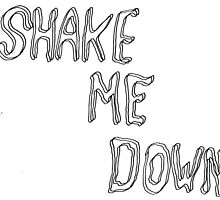 shake me down by ClaudiaMelton
