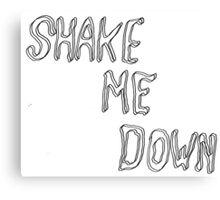 shake me down Canvas Print