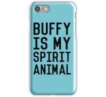 Buffy is my Spirit Animal_Black iPhone Case/Skin