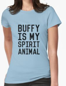 Buffy is my Spirit Animal_Black Womens Fitted T-Shirt