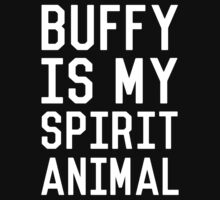 Buffy is my Spirit Animal_White One Piece - Short Sleeve