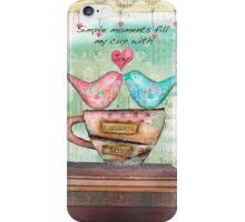 Simple moments fill my cup with joy iPhone Case/Skin