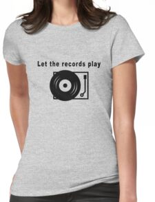 Let the Records Play! Womens Fitted T-Shirt