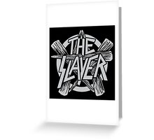 The Slayer Greeting Card