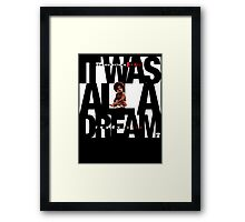 It was all a Dream - Cloud Nine [White] Framed Print