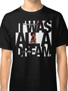 It was all a Dream - Cloud Nine [White] Classic T-Shirt