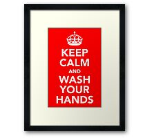 KEEP CALM AND WASH YOUR HANDS - WHITE Framed Print