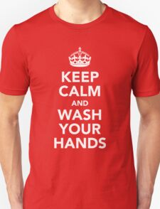 KEEP CALM AND WASH YOUR HANDS - WHITE Unisex T-Shirt