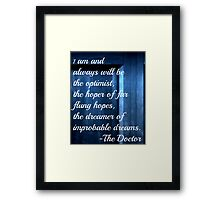 Dreamer of Improbable Dreams - 11th Doctor quote Framed Print