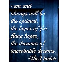 Dreamer of Improbable Dreams - 11th Doctor quote Photographic Print