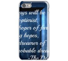 Dreamer of Improbable Dreams - 11th Doctor quote iPhone Case/Skin