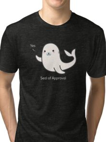 Seal Of Approval T-Shirt Tri-blend T-Shirt