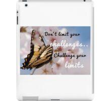 Don't limit your challenges .. Challenge your limits iPad Case/Skin