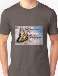 Don't limit your challenges .. Challenge your limits Unisex T-Shirt