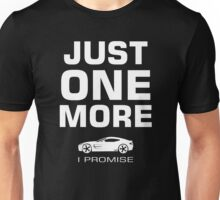Just One More Car Funny Text Unisex T-Shirt