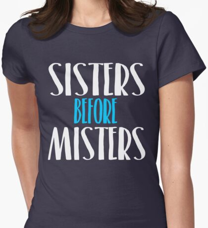 Sisters Before Misters Womens Fitted T-Shirt