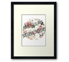 CAT CALLS ARE NOT COMPLIMENTARY Framed Print