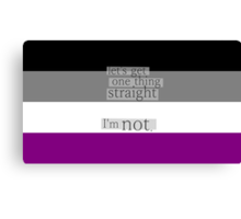 Let's get one thing straight, I'm not - Asexual flag Canvas Print