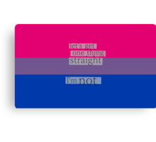 Let's get one thing straight, I'm not - bisexual flag Canvas Print