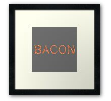 BACON.  Framed Print