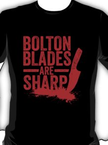 Bolton Blades Are Sharp T-Shirt