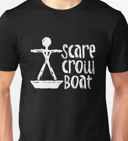Scarecrow Boat Unisex T-Shirt