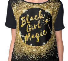 Black Girl Magic. Great gift idea Chiffon Top