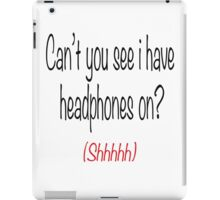 I'm wearing headphones iPad Case/Skin