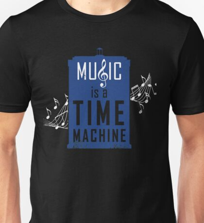 Music is a time machine Unisex T-Shirt