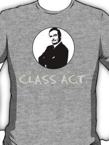 CLASS ACT.  T-Shirt