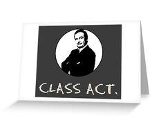 CLASS ACT.  Greeting Card