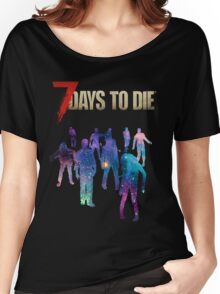 7 Days To Die - Galaxy Women's Relaxed Fit T-Shirt