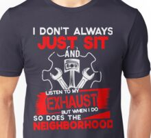 Mechanic Just Sit Listen to my Exhaust Unisex T-Shirt