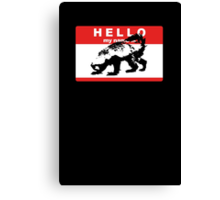 Hello My Name Is Honey Badger sticker Canvas Print