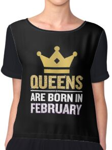Queens Are Born In February Funny Quote Crown Gift Chiffon Top
