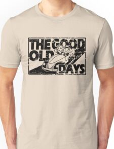 THE GOOD OLD DAYS  Unisex T-Shirt
