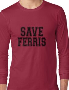 SAVE FERRIS Long Sleeve T-Shirt
