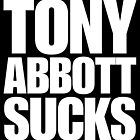 Tony Abbott Sucks by animo