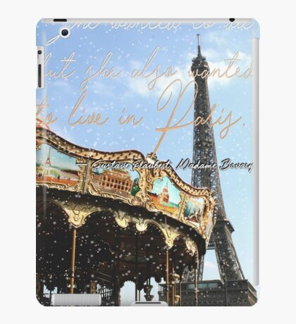 She wanted to die, but she also wanted to live in Paris. iPad Case/Skin