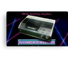 VCR! Canvas Print