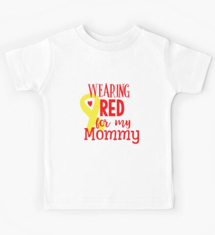 Wearing Red For My Mommy Kids Tee