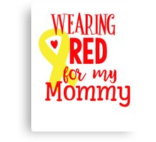 Wearing Red For My Mommy Canvas Print