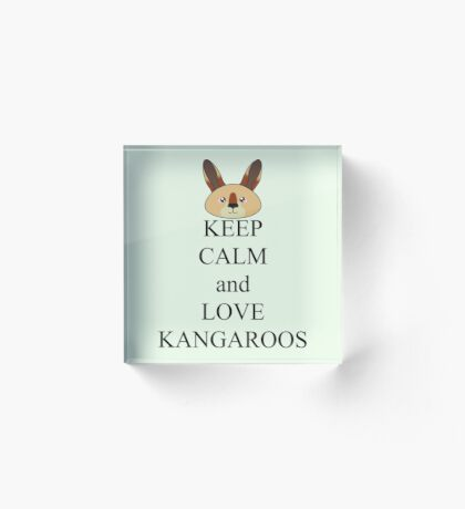 Keep calm and love kangaroos Acrylic Block