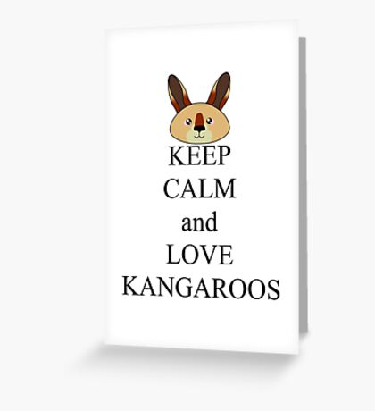 Keep calm and love kangaroos Greeting Card
